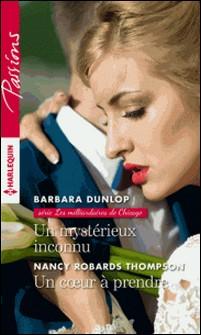 Un mystérieux inconnu - Un coeur à prendre-Barbara Dunlop , Nancy Robards Thompson