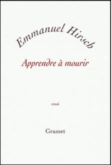 Apprendre à mourir-Emmanuel Hirsch