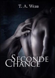 Seconde chance-Leila Bouslama , Valérie Dubar , Jade Baiser , Chris Moglia , T.A. Webb