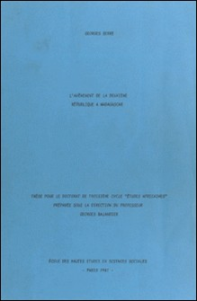 L'avènement de la deuxième république à Madagascar - Thèse pour le Doctorat de troisième cycle Études Africaines-Georges Balandier , Georges Serre