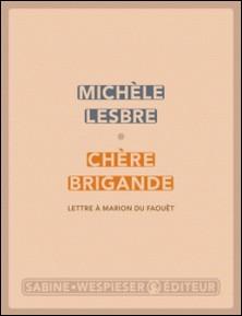 Chère brigande - Lettre à Marion du Faouët-Michèle Lesbre