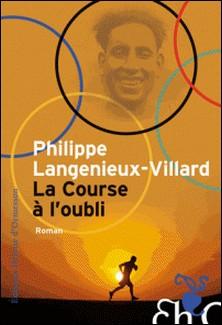 La course à l'oubli-Philippe Langénieux-Villard