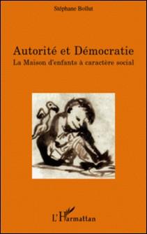 Autorité et Démocratie - La Maison d'enfants à caractère social-Stéphane Bollut