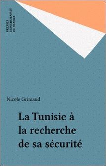La Tunisie à la recherche de sa sécurité-Nicole Grimaud
