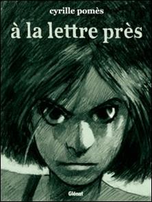 À la lettre près - Nouvelle édition-Cyrille Pomès