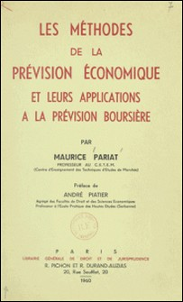 Les méthodes de la prévision économique et leurs applications à la prévision boursière-Maurice Pariat , André Piatier