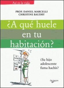 A qué huele en tu habitación-Prof. Daniel Marcelli , Christine Baudry