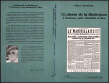Coulisses de la Résistance à Toulouse, Lyon, Marseille et Nice-Pierre Brandon