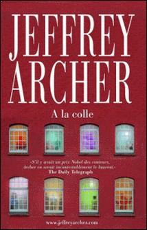 Et là, il y a une histoire - A la colle-Jeffrey Archer