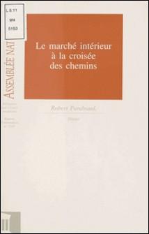 Le Marché intérieur à la croisée des chemins-Assemblée nationale , Robert Pandraud