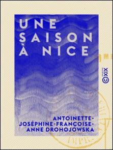 Une saison à Nice - Chambéry et Savoie-Antoinette-Joséphine-Françoise Drohojowska