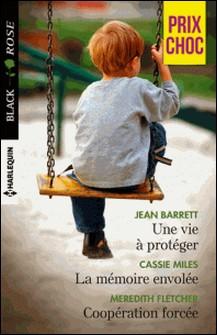 Une vie à protéger - La mémoire envolée - Coopération forcée-Jean Barrett , Cassie Miles , Meredith Fletcher