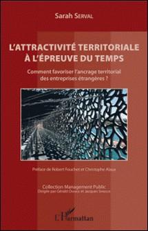 L'attractivité territoriale à l'épreuve du temps - Comment favoriser l'ancrage territorial des entreprises étrangères ?-Sarah Serval
