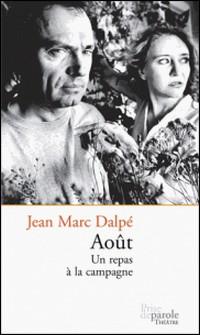 Août. Un repas à la campagne-Jean Marc Dalpé
