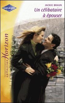 Un célibataire à épouser (Harlequin Horizon)-Jackie Braun
