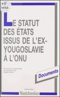 Le statut des États issus de l'ex-Yougoslavie à l'ONU-Brigitte Stern