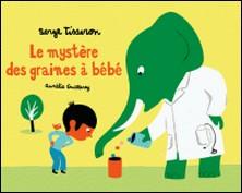 Le Mystère des graines à bébé-Serge Tisseron