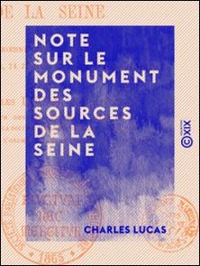 Note sur le monument des sources de la Seine - Lue à la Société parisienne d'archéologie et d'histoire-Charles Lucas