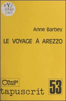 Le Voyage à Arezzo-Anne Barbey