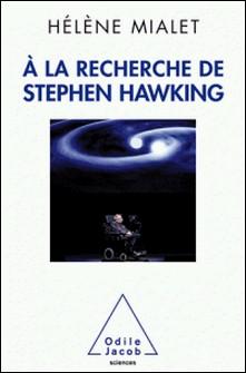 A la recherche de Stephen Hawking-Hélène Mialet