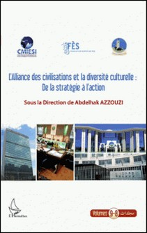 L'alliance des civilisations et la diversité culturelle: De la stratégie à l'action-Abdelhak Azzouzi