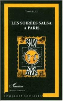 Les soirées salsa à Paris. Regard sociologique sur un monde la fête-Yannis Ruel