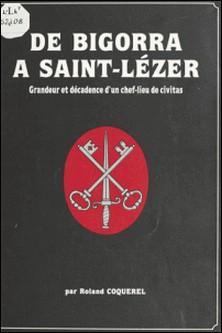 De Bigorra à Saint-Lézer : grandeur et décadence d'un chef-lieu de civitas-Roland Coquerel