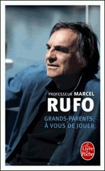 Grands-parents, à vous de jouer-Marcel Rufo