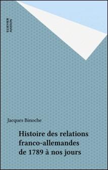 Histoire des relations franco-allemandes de 1789 à nos jours-Jacques Binoche