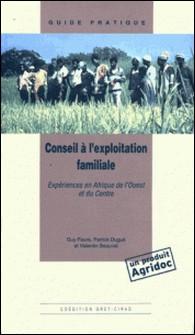 Conseil à l'exploitation familiale - Expériences en Afrique de l'Ouest et du Centre-Patrick Dugué , Faure Guy , Valentin Beauval