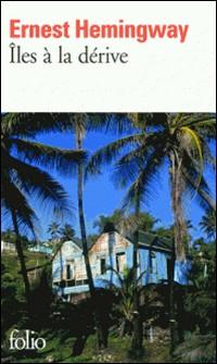 Iles à la dérive-Ernest Hemingway
