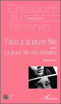 Face à la jeune fille ; La jeune fille des Gobelins-François Barat