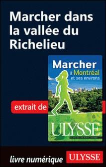 Marcher à Montréal et ses environs - Marcher dans la vallée du Richelieu-Yves Séguin