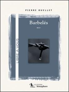 Barbelés-Pierre Ouellet