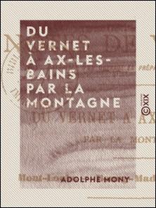 Du Vernet à Ax-les-Bains par la montagne - Notes de voyage-Adolphe Mony