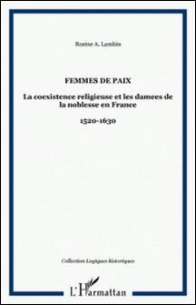 Femmes de paix : la coexistence religieuse et les dames de la noblesse en France-Rosine-A Lambin