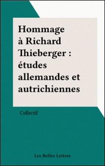 Hommage à Richard Thieberger : études allemandes et autrichiennes-Collectif