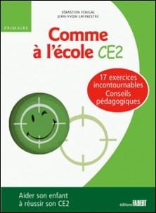 Comme à l'école CE2-Jean-Yvon Lafinestre , Sébastien Férigal