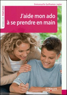 J'aide mon ado à se prendre en main - La méthode Temp'O Jeunes-Emmanuelle Guilhamon-Juglar