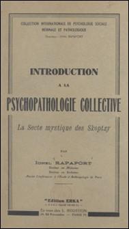 Introduction à la psychopathologie collective - La secte mystique des Skoptzy-Ionel Rapaport