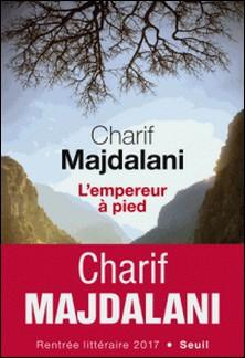 L'empereur à pied-Charif Majdalani