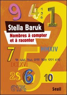 Nombres à compter et à raconter-Stella Baruk