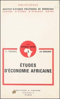 Études d'économie africaine - L'arachide au Niger. L'organisation du marché européen des oléagineux tropicaux-J.M. Fonsegrive , Yves Péhaut , Dmitri-Georges Lavroff