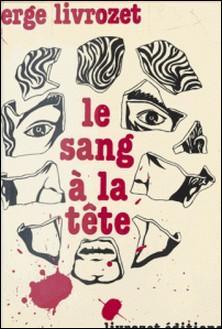 Le Sang à la tête-Serge Livrozet