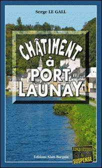 Châtiment à Port-Launay - Polar breton-Serge Le Gall