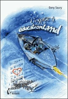 Voyage à Educationland-Dany Saury