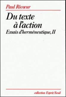Essais d'herméneutique - Volume 2, Du texte à l'action-Paul Ricoeur