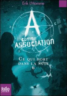 A comme Association Tome 6-Erik L'Homme