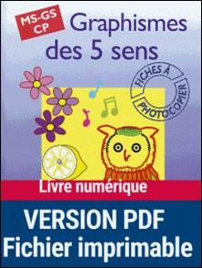 GRAPHISMES DES 5 SENS MS GS CP. Fiches à photocopier-Anne Semmel