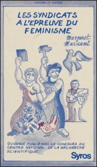 Les syndicats à l'épreuve du féminisme-Margaret Maruani , Michel Etienne